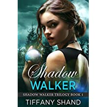 Shadow Walker: (Urban fantasy romance) (Shadow Walker Trilogy Book 1)