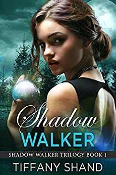 Shadow Walker: (Urban fantasy romance) (Shadow Walker Trilogy Book 1) by [Shand, Tiffany]