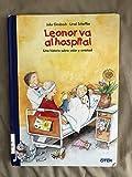img - for Leonor Va Al Hospital: Una Historia Sobre Valor Y Amistad (Spanish Edition) book / textbook / text book
