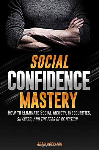 Social Confidence Mastery Eliminate Insecurities