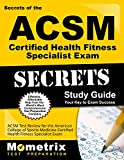 Secrets of the ACSM Certified Health Fitness Specialist Exam Study Guide: ACSM Test Review for the American College of Sports Medicine Certified ... Exam (Mometrix Secrets Study Guides)