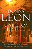 Front cover for the book Uniform Justice by Donna Leon