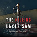 #2: The Killing of Uncle Sam: The Demise of the United States of America