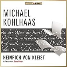 Michael Kohlhaas Audiobook by Heinrich von Kleist Narrated by Sven Görtz