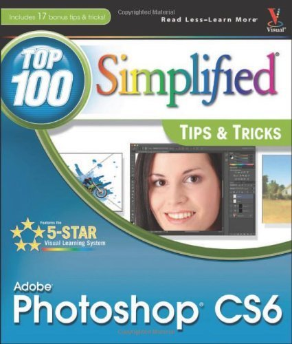 Adobe Photoshop CS6 Top 100 Simplified Tips and Tricks by Kent, Lynette (2012) Paperback