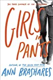 Girls in Pants (Sisterhood of Traveling Pants, Book 3)