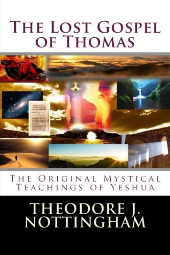 The Lost Gospel of Thomas: The Original Mystical Teachings of Yeshua