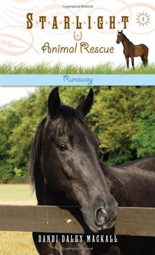 Horses Fiction Animals Juvenile (Runaway (Starlight Animal Rescue))