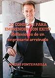 20 Consejos para Emprender con Éxito. Reflexiones de un Empresario Arruinado, Matias Fonte-Padilla, 129151757X