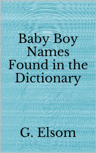 Baby Boy Names Found in the Dictionary - Kindle edition by G