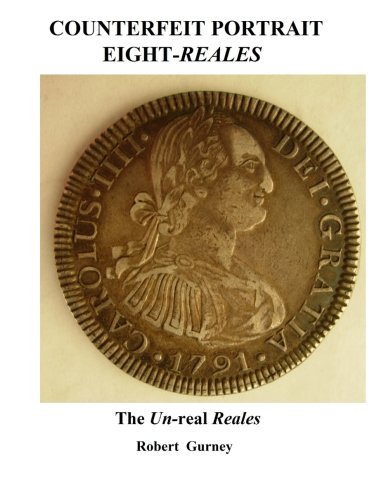 Download Counterfeit Portrait Eight-Reales: The Un-real Reales (Counterfeit Eight-Reales) (Volume 1) pdf epub