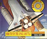 How to Fly the Space Shuttle (Masters of Motion)