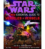 By Haden Blackman The New Essential Guide to Vehicles and Vessels (Star Wars) (Subsequent)