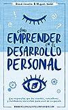 ¿Quieres dar el salto definitivo y montar tu propio negocio de desarrollo personal?              Este libro pretende ayudar a pasar a la acción, tanto a personas que se están planteando dar el salto y emprender su propio negoc...