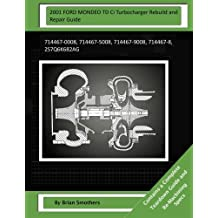 2001 FORD MONDEO TD Ci Turbocharger Rebuild and Repair Guide: 714467-0008, 714467-5008, 714467-9008, 714467-8, 2S7Q6K682AG