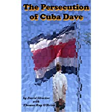 The Persecution of Cuba Dave