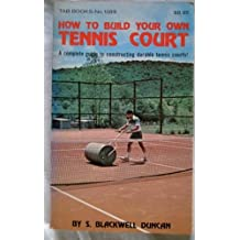 How to Build Your Own Tennis Court