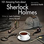 101 Amazing Facts About Sherlock Holmes | Jack Goldstein,Jimmy Russell