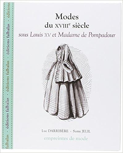 En ligne Modes du XVIII siècle sous Louis XV et Madame de Pompadour pdf epub