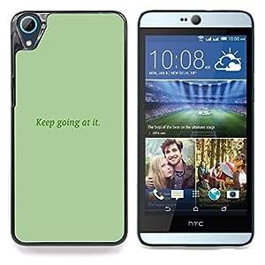 """Qstar Arte & diseño plástico duro Fundas Cover Cubre Hard Case Cover para HTC Desire 826 (Mantenga va en ello"""")"""