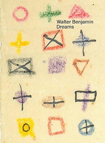 Dreams: By Walter Benjamin.