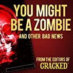 You Might Be a Zombie and Other Bad News: Shocking but Utterly True Facts | Cracked.com