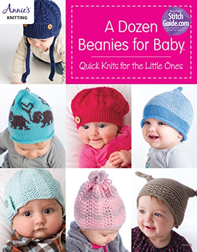 (A Dozen Beanies for Baby: Quick Knits for the Little)