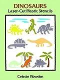 : Dinosaurs Laser-Cut Plastic Stencils (Dover Stencils)