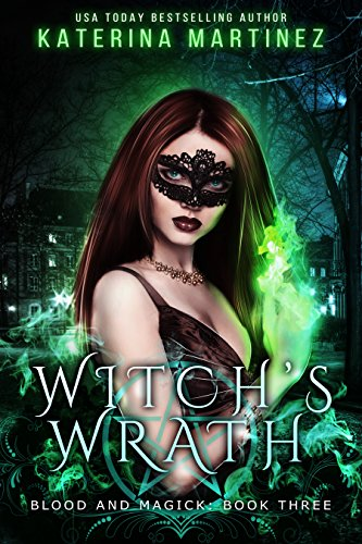 Witchs Wrath Blood And Magick Book 3 Kindle Edition By Katerina