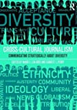 Cross-Cultural Journalism: Communicating Strategically About Diversity