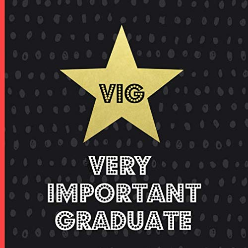 Very Important Graduate: Graduation Guest book, Hollywood theme, a keepsake memory book to treasure forever, (fill in advice & wishes cards style.)Black, Gold, Red]()