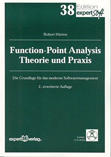 Function-Point Analysis – Theorie und Praxis: Die Grundlage für das moderne Softwaremanagement (Edition expertsoft)