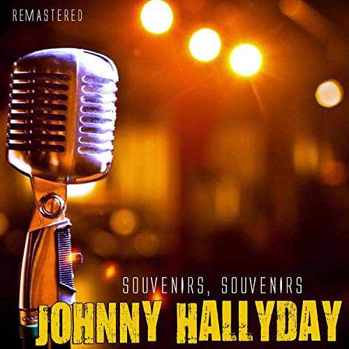 Souvenirs, souvenirs (Remastered) (Best Of Johnny Hallyday)
