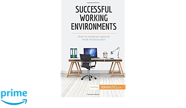 Successful working environments how to create an optimal work successful working environments how to create an optimal work environment 50minutes 9782806291639 amazon books sciox Choice Image