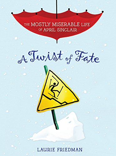 #7 A Twist of Fate (The Mostly Miserable Life of April Sinclair)