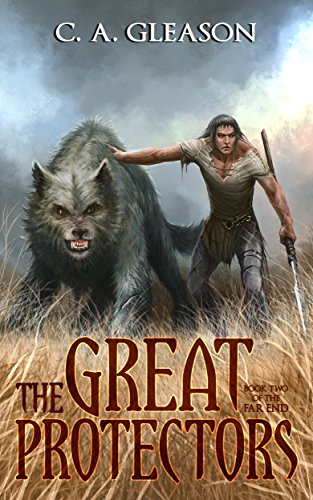 The Great Protectors (The Far End Book 2) by [Gleason, C.A.]