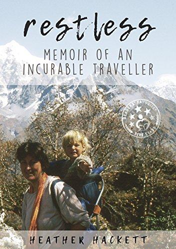 RESTLESS : MEMOIR OF AN INCURABLE TRAVELLER