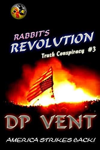 Rabbit's Revolution: America Strikes Back! (Truth Conspiracy series Book 3)