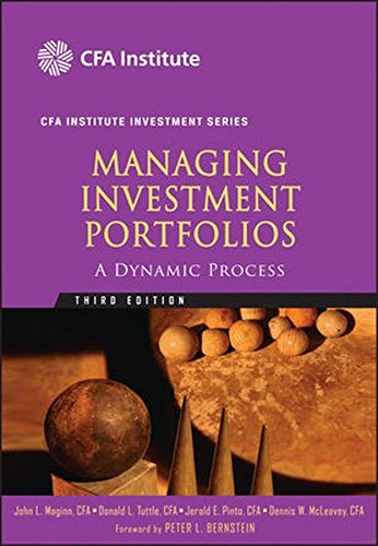 Managing Investment Portfolios: A Dynamic Process by Dennis W McLeavey CFA