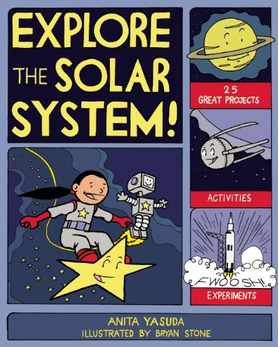 (EXPLORE THE SOLAR SYSTEM!: 25 GREAT PROJECTS, ACTIVITIES, EXPERIMENTS (Explore Your)