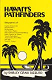 Hawaii's Pathfinders, Shirley O. Rizzuto, 0935848193