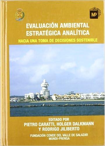 Evaluación Ambiental Estratégica Analítica. Hacia Una Toma D E Decisiones Sostenible