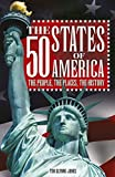 The 50 States of America: The people, the places, the history