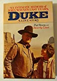 Duke: A Love Story, an Intimate Memoir of John Wayne's Last Years