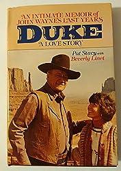 Duke: A Love Story, an Intimate Memoir of John Wayne's Last Years