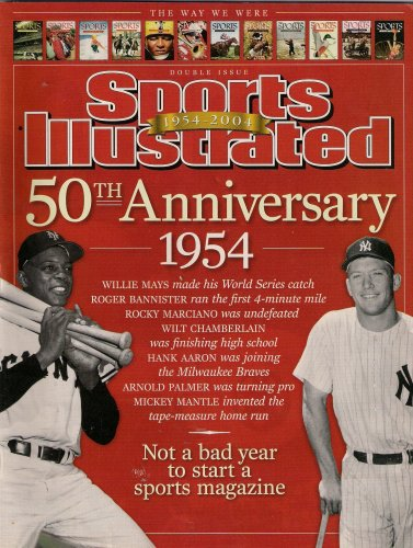 - MICKEY MANTLE WILLIE MAYS SPORTS ILLUSTRATED 50TH ANNIVERSARY DOUBLE ISSUE 2004!