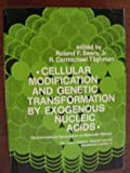 Cellular Modification and Genetic Transformation by Exogenous Nucleic Acids. Sixth International Symposium on Molecular Biology, Baltimore, 1972, Beers, Roland F., 0801815118