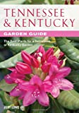 Tennessee & Kentucky Garden Guide: The Best Plants for a Tennessee or Kentucky Garden (Garden Guides)