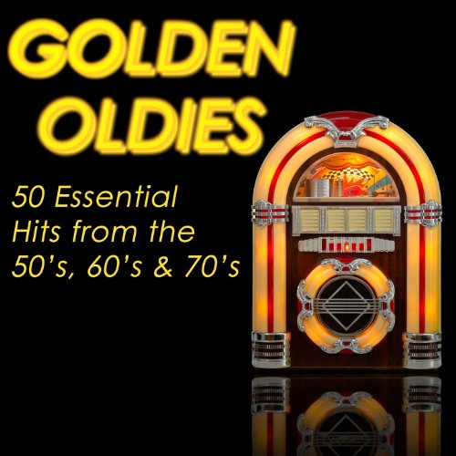 Golden Oldies: 50 Essential Hits from the 50's, 60's & 70's