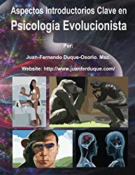 Aspectos Introductorios Clave en Psicología Evolucionista (Revista Variedades Intelectuales (http://www.variedadesintelectuales.com)) (Volume 1) (Spanish Edition)
